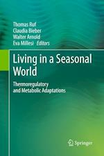 Living in a Seasonal World af Walter Arnold