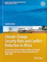 Climate Change, Security Risks and Conflict Reduction in Africa (Hexagon Series on Human and Environmental Security and Peace)
