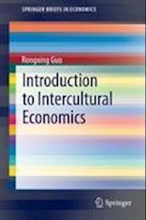 Introduction to Intercultural Economics af Rongxing Guo