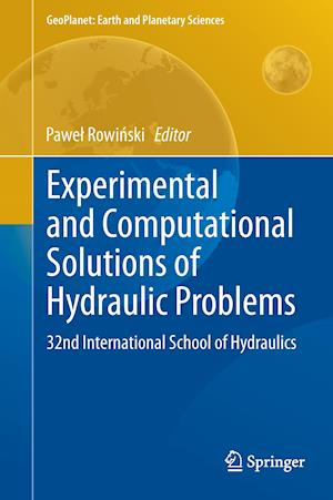 Experimental and Computational Solutions of Hydraulic Problems af Pawel Rowinski