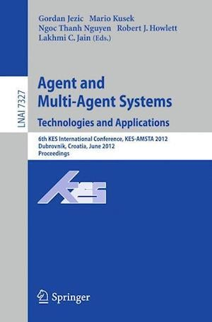 Agent and Multi-Agent Systems af Gordan Jezic