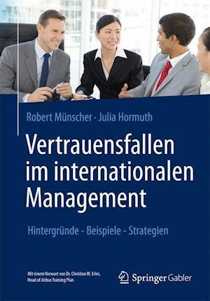 Vertrauensfallen Im Internationalen Management af Robert Munscher, Julia Hormuth