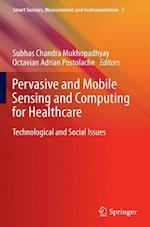 Pervasive and Mobile Sensing and Computing for Healthcare af Subhas C. Mukhopadhyay