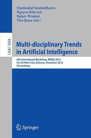 Multi-disciplinary Trends in Artificial Intelligence af Chattrakul Sombattheera