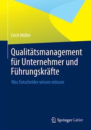 Qualitatsmanagement fur Unternehmer und Fuhrungskrafte af Erich Muller