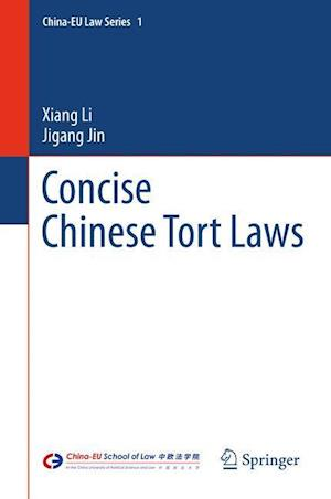 Concise Chinese Tort Laws af Xiang Li