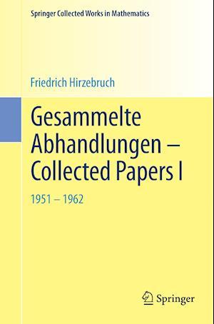 Gesammelte Abhandlungen - Collected Papers I af Friedrich Hirzebruch