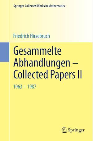 Gesammelte Abhandlungen - Collected Papers II af Friedrich Hirzebruch