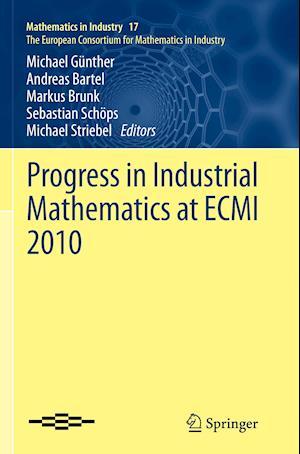 Progress in Industrial Mathematics at ECMI 2010 af Michael Gunther