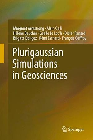 Plurigaussian Simulations in Geosciences af Margaret Armstrong