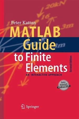 MATLAB Guide to Finite Elements af Peter I. Kattan