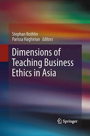 Dimensions of Teaching Business Ethics in Asia af Stephan Rothlin
