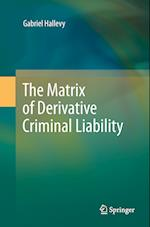 The Matrix of Derivative Criminal Liability af Gabriel Hallevy