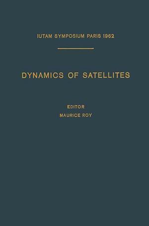 Dynamics of Satellites / Dynamique des Satellites af Maurice Roy