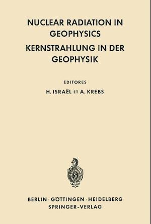 Nuclear Radiation in Geophysics / Kernstrahlung in der Geophysik af Hans Israel