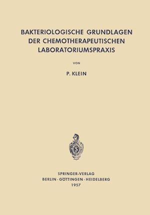 Bakteriologische Grundlagen Der Chemotherapeutischen Laboratoriumspraxis af Paul Klein