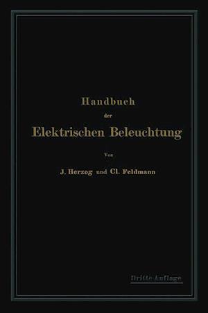 Handbuch Der Elektrischen Beleuchtung af Clarence Herzog, Clarence Feldmann