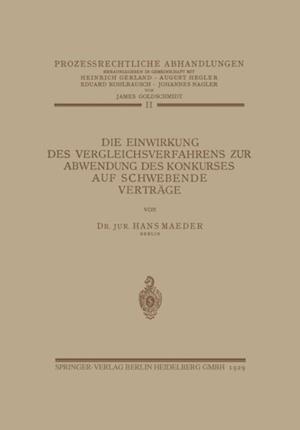 Die Einwirkung des Vergleichsverfahrens zur Abwendung des Konkurses auf Schwebende Vertrage af Hans Maeder