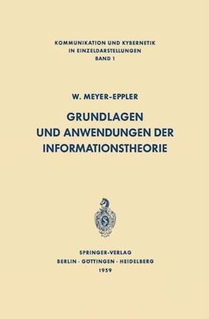 Grundlagen und Anwendungen der Informationstheorie af Werner Meyer-Eppler