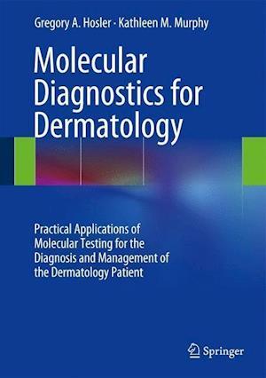 Molecular Diagnostics for Dermatology af Gregory A. Hosler