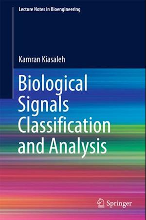 Biological Signals Classification and Analysis af Kamran Kiasaleh
