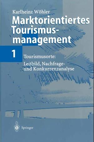Marktorientiertes Tourismusmanagement 1 af Karlheinz Wohler