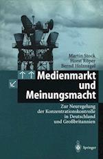 Medienmarkt und Meinungsmacht af Bernd Holznagel, Martin Stock, Horst Roper