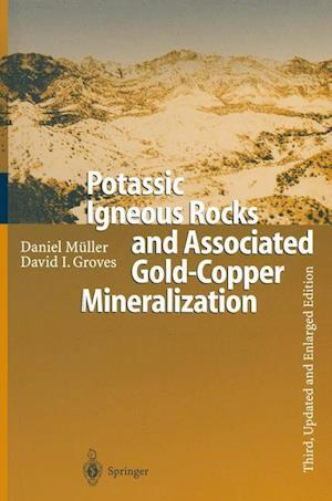 Potassic Igneous Rocks and Associated Gold-copper Mineralization af Daniel Muller