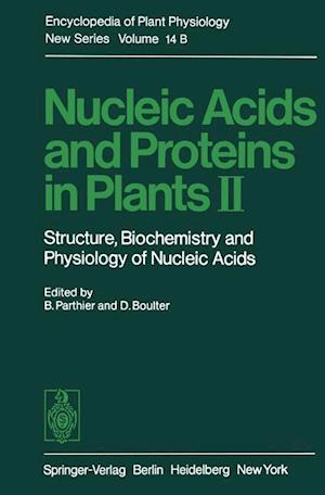 Nucleic Acids and Proteins in Plants af Benno Parthier