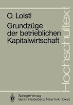 Grundzuge der betrieblichen Kapitalwirtschaft af Otto Loistl