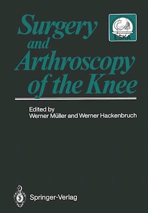 Surgery and Arthroscopy of the Knee af Werner Muller