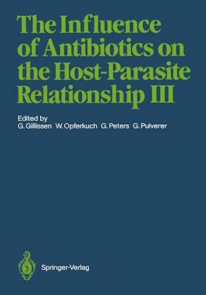 The Influence of Antibiotics on the Host-Parasite Relationship af Gunther Gillissen