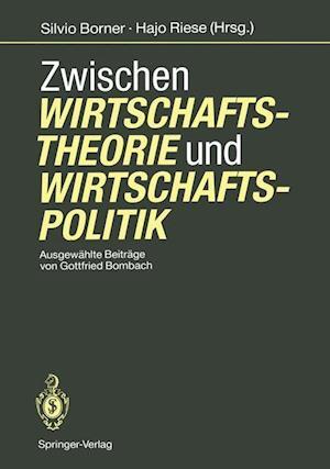 Zwischen Wirtschaftstheorie Und Wirtschaftspolitik af Gottfried Bombach