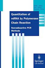 Quantitation of MRNA by Polymerase Chain Reaction af Thomas Kohler
