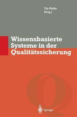 Wissensbasierte Systeme in der Qualitatssicherung af Tilo Pfeifer
