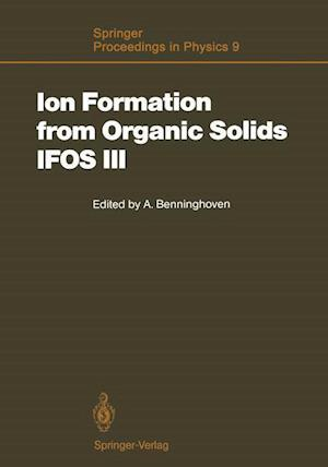 Ion Formation from Organic Solids (IFOS III) af Alfred Benninghoven