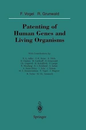 Patenting of Human Genes and Living Organisms af Friedrich Vogel