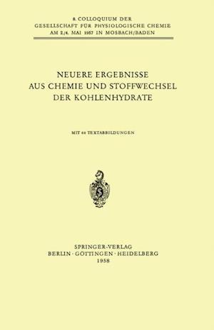 Neuere Ergebnisse aus Chemie und Stoffwechsel der Kohlenhydrate af Helmut Holzer