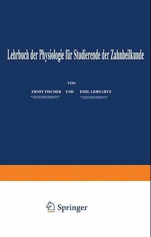 Lehrbuch Der Physiologie Fur Studierende Der Zahnheilkunde af Emil Lehnartz, Enst Fischer