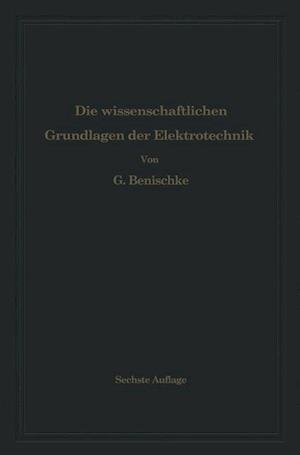 Die Wissenschaftlichen Grundlagen der Elektrotechnik af Gustav Benischke