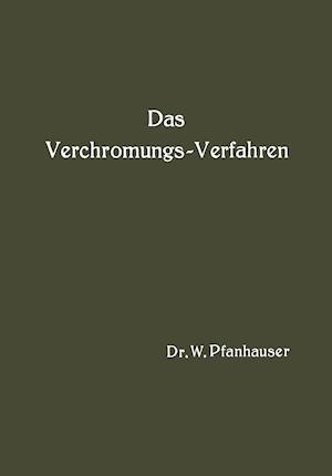 Das Verchromungs-Verfahren af W. Pfanhauser