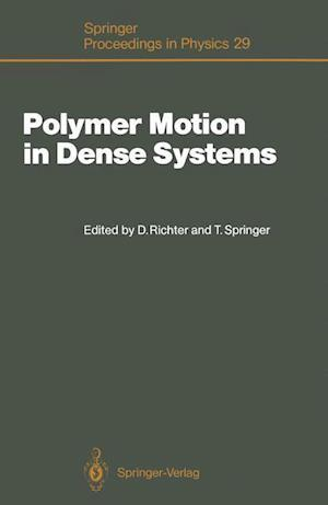 Polymer Motion in Dense Systems af Dieter Richter