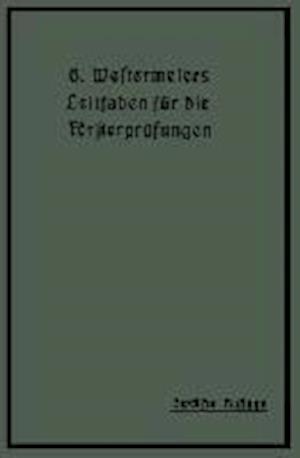 Westermeiers Leitfaden Fur Die Forsterprufungen af H. Muller