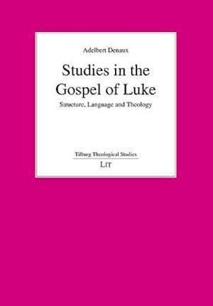 Studies in the Gospel of Luke af Adelbert Denaux