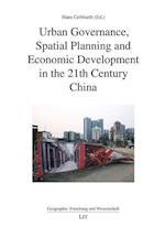 Urban Governance, Spatial Planning and Economic Development in 21st Century China (Geographie Forschung Und Wissenschaft)