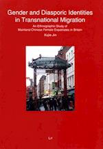 Gender and Diasporic Identities in Transnational Migration (Anthropology Ethnologie, nr. 63)