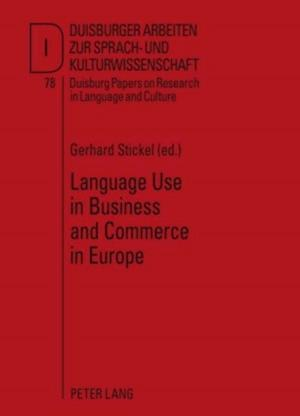 Language Use in Business and Commerce in Europe af Gerhard Stickel