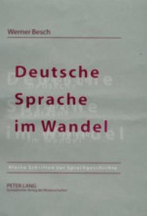 Deutsche Sprache im Wandel af Werner Besch