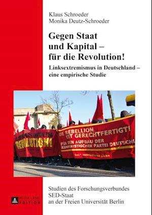 Gegen Staat und Kapital - fuer die Revolution! af Klaus Schroeder