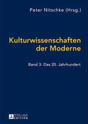 Kulturwissenschaften der Moderne af Peter Nitschke
